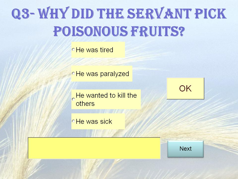 Q3- Why did the servant pick poisonous fruits
