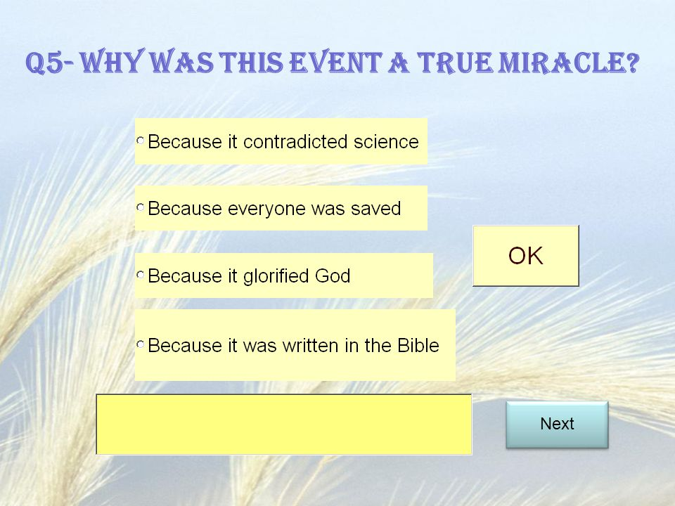 Q5- Why was this event a true miracle