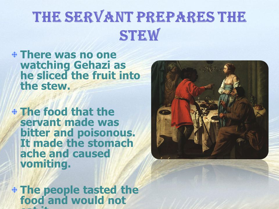 The Servant Prepares the Stew