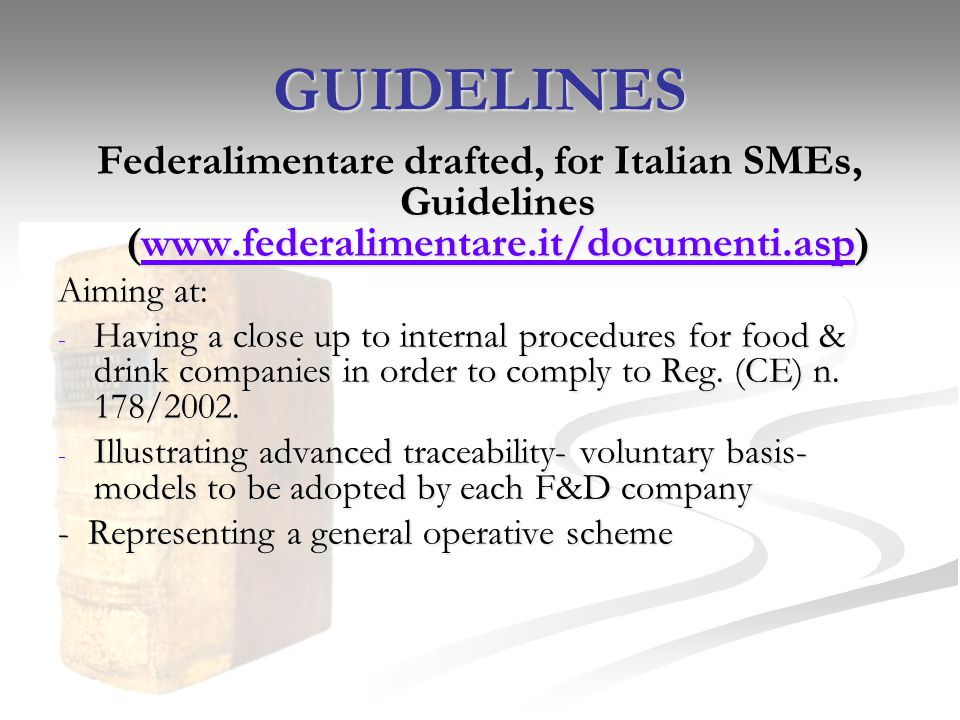 GUIDELINES Federalimentare drafted, for Italian SMEs, Guidelines (www.federalimentare.it/documenti.asp)