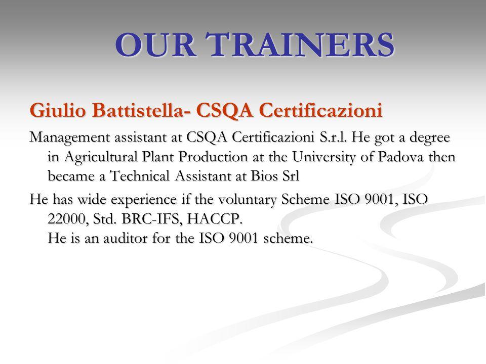 OUR TRAINERS Giulio Battistella- CSQA Certificazioni