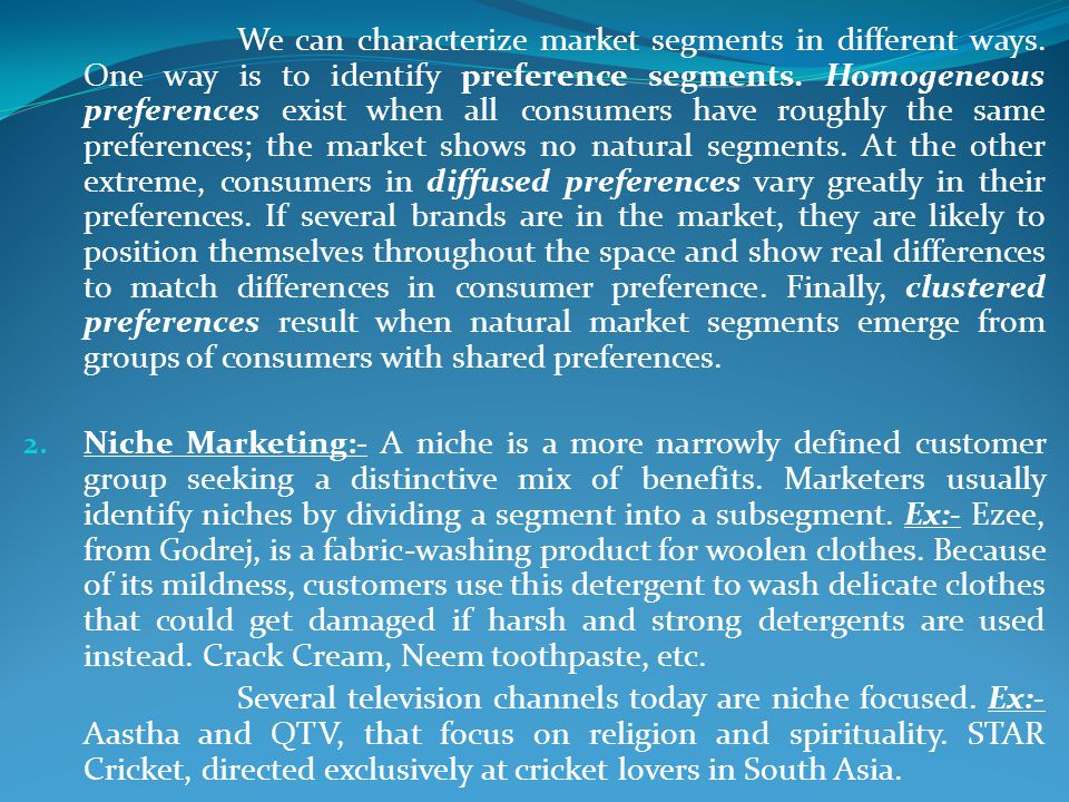 We can characterize market segments in different ways