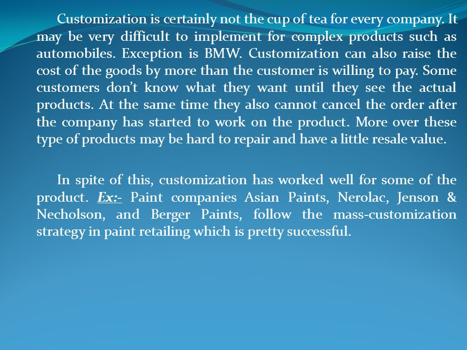 Customization is certainly not the cup of tea for every company