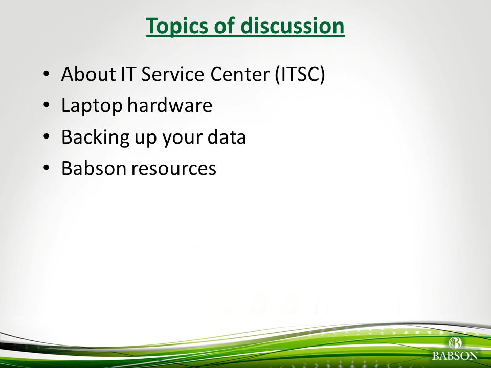 Topics of discussion About IT Service Center (ITSC) Laptop hardware