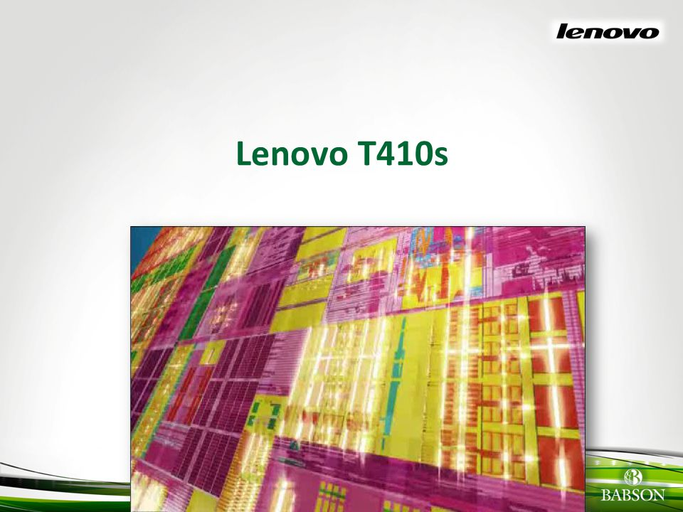 Lenovo T410s Here is the laptop you received….if you are curious about the specs, please visit babson.edu/itsc.