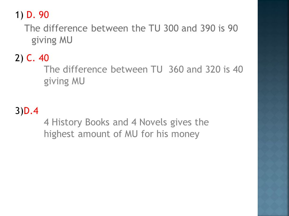 1) D. 90 The difference between the TU 300 and 390 is 90 giving MU