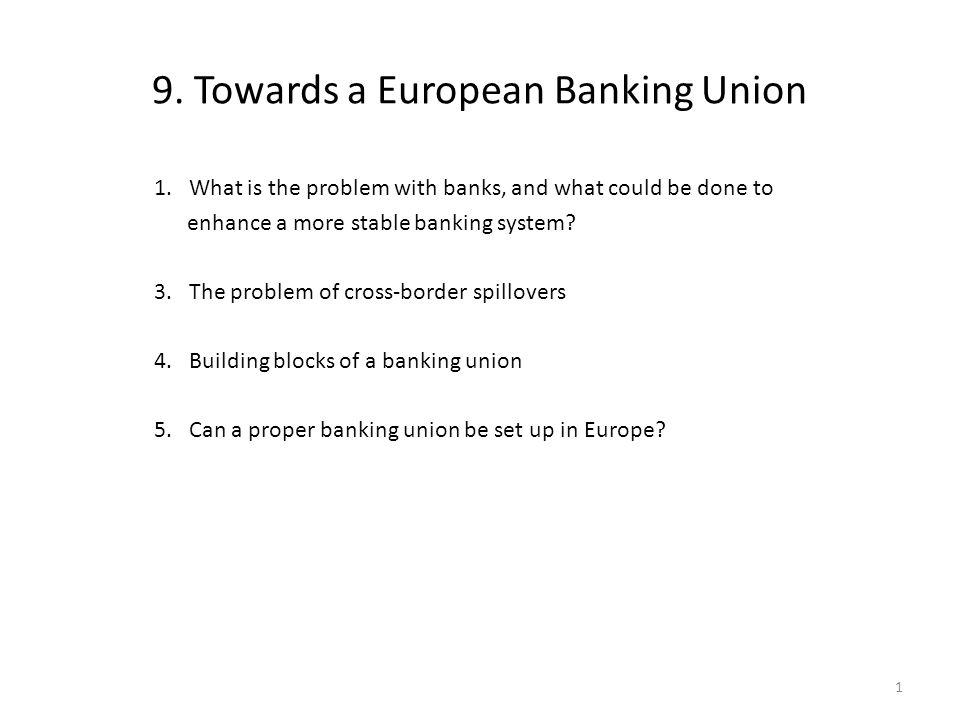 9. Towards a European Banking Union