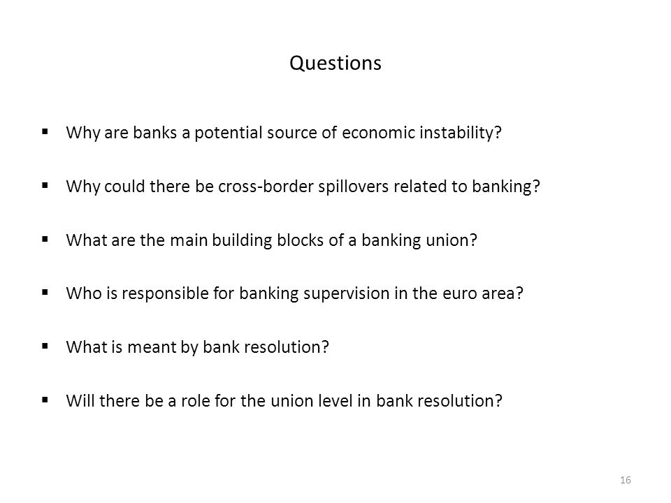 Questions Why are banks a potential source of economic instability