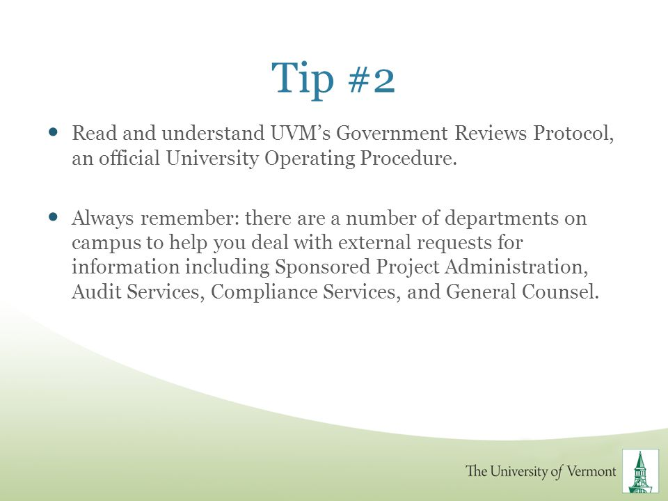 Tip #2 Read and understand UVM's Government Reviews Protocol, an official University Operating Procedure.