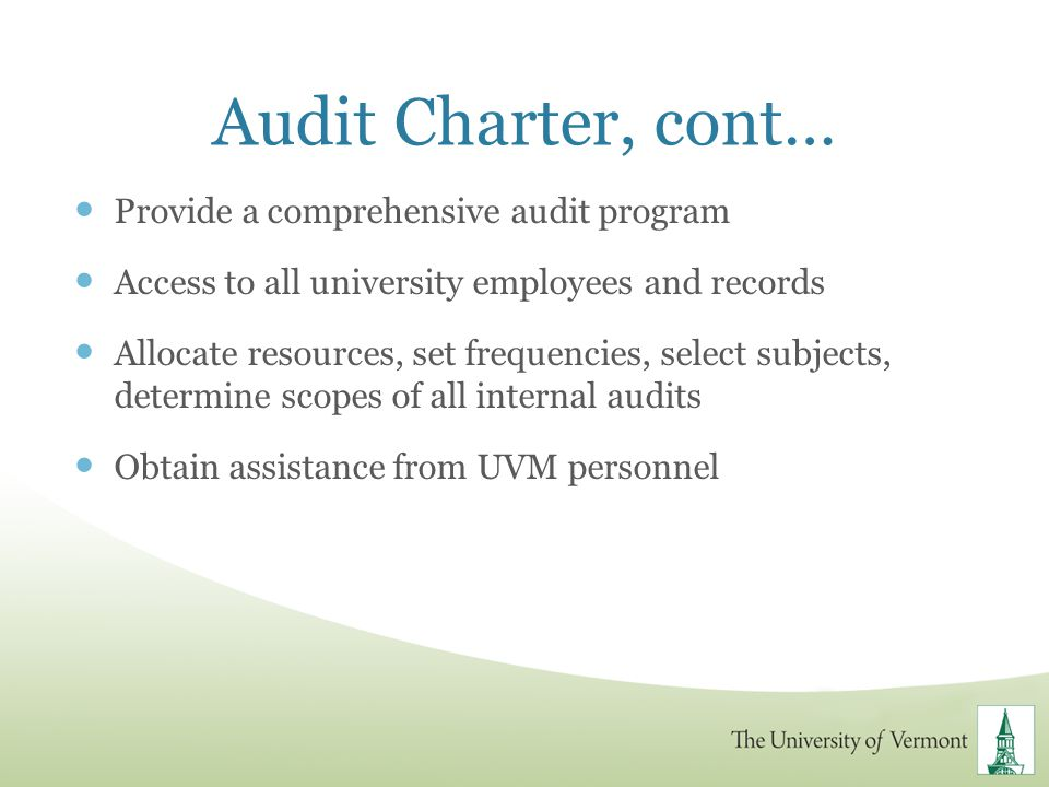 Audit Charter, cont… Provide a comprehensive audit program