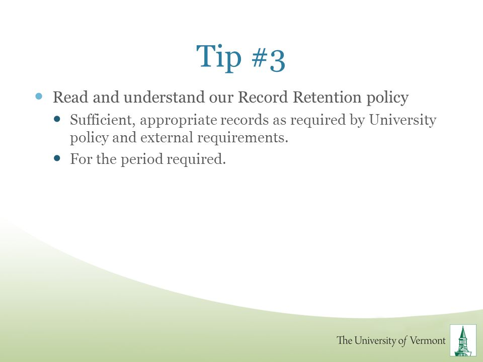 Tip #3 Read and understand our Record Retention policy