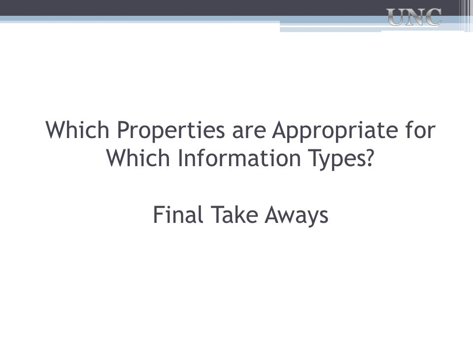 Which Properties are Appropriate for Which Information Types