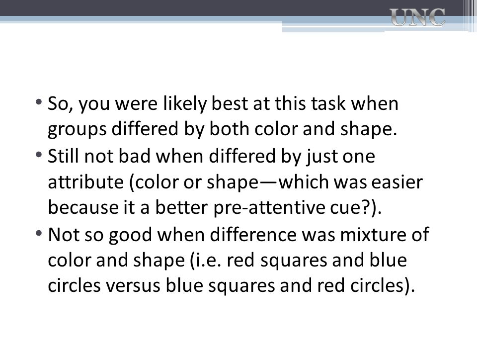 So, you were likely best at this task when groups differed by both color and shape.
