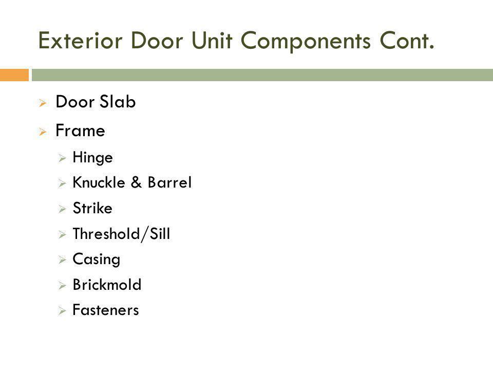 Exterior Door Unit Components Cont.