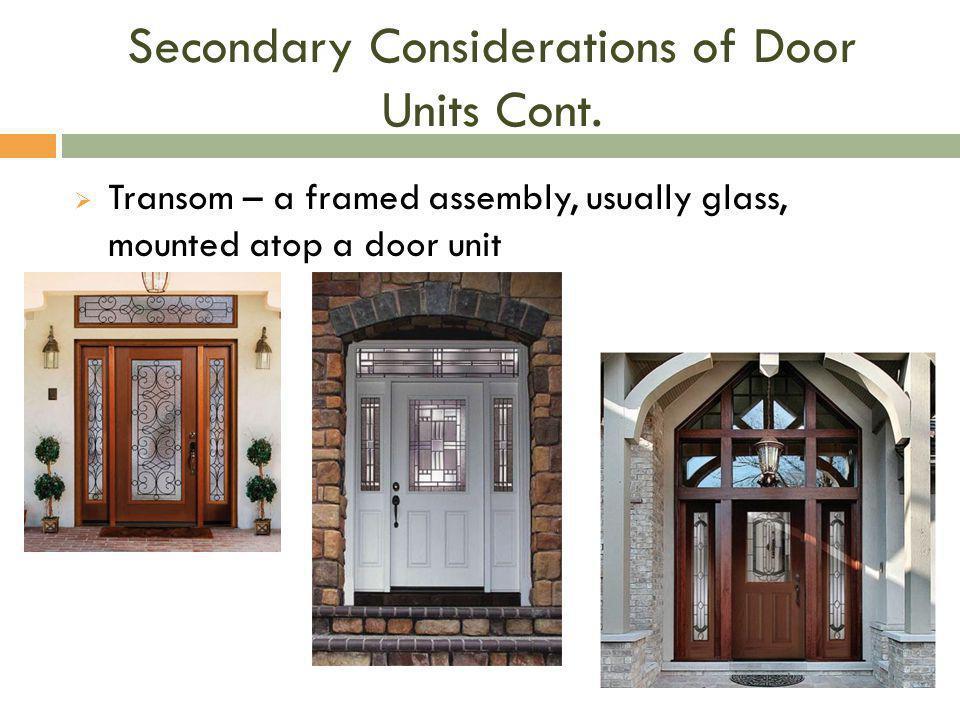 Secondary Considerations of Door Units Cont.