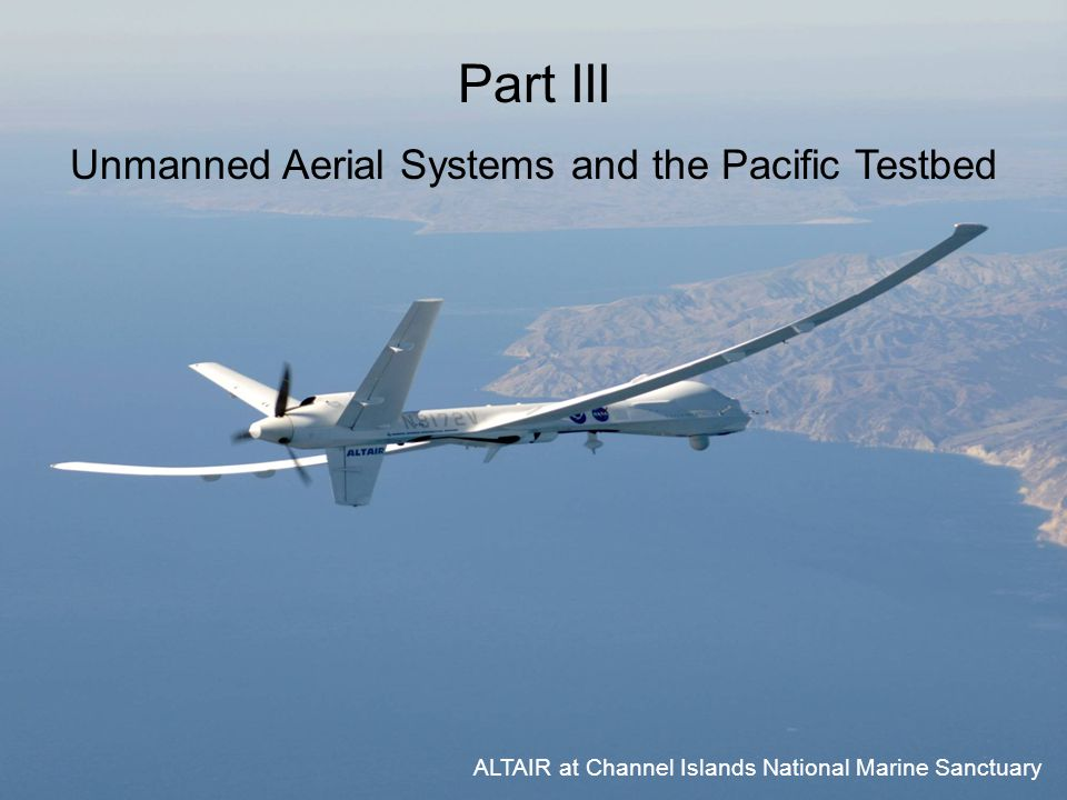 Unmanned Aerial Systems and the Pacific Testbed