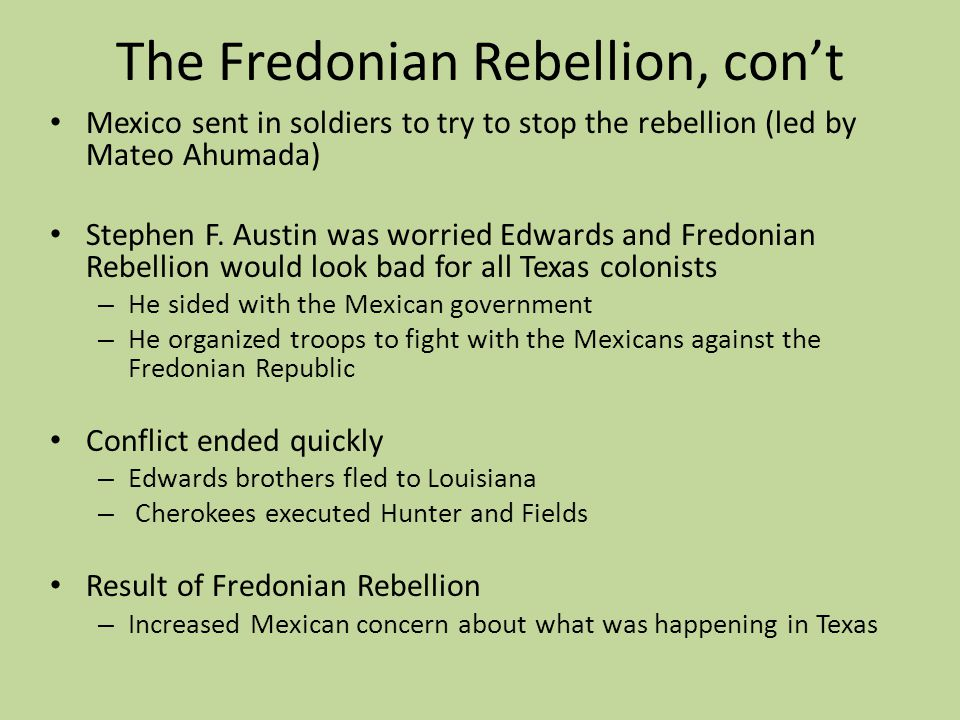 The Fredonian Rebellion, con't