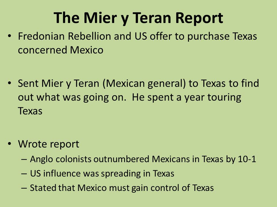 The Mier y Teran Report Fredonian Rebellion and US offer to purchase Texas concerned Mexico.