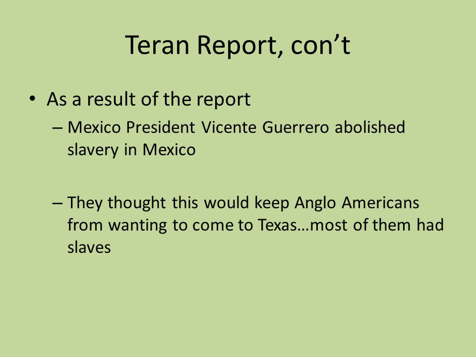 Teran Report, con't As a result of the report