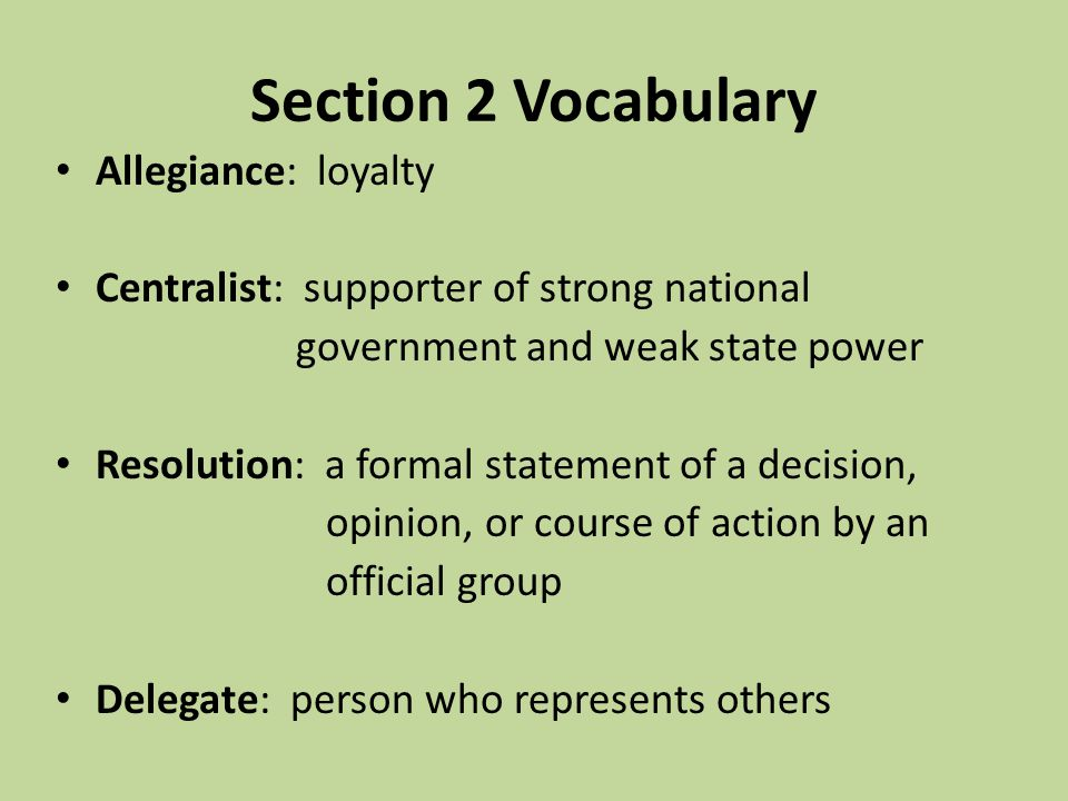 Section 2 Vocabulary Allegiance: loyalty