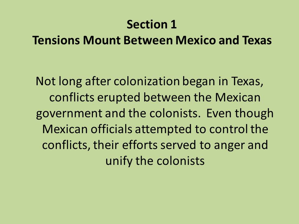Section 1 Tensions Mount Between Mexico and Texas