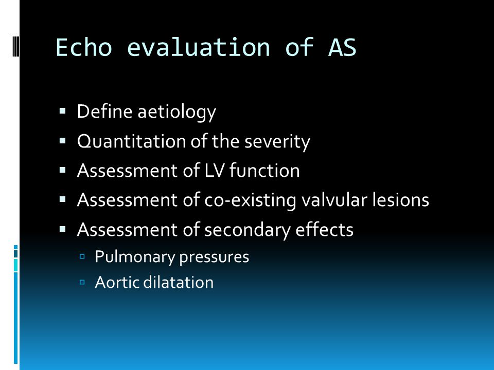 Echo evaluation of AS Define aetiology Quantitation of the severity