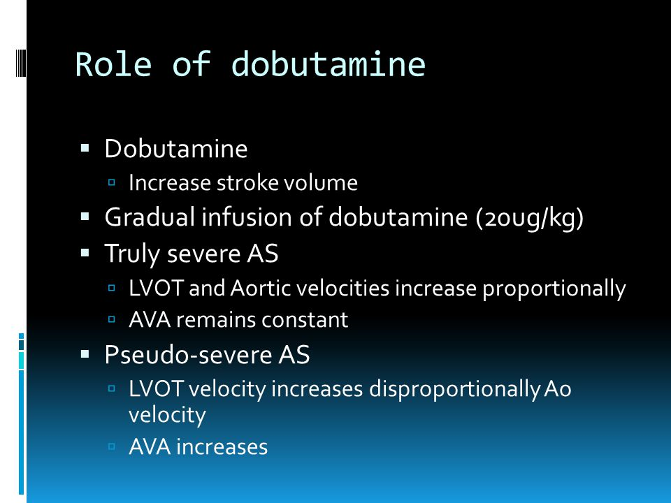 Role of dobutamine Dobutamine Gradual infusion of dobutamine (20ug/kg)