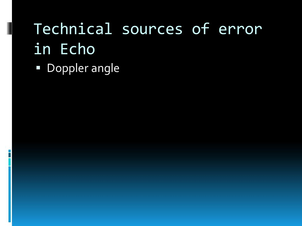 Technical sources of error in Echo