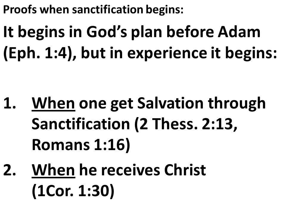 2. When he receives Christ (1Cor. 1:30)