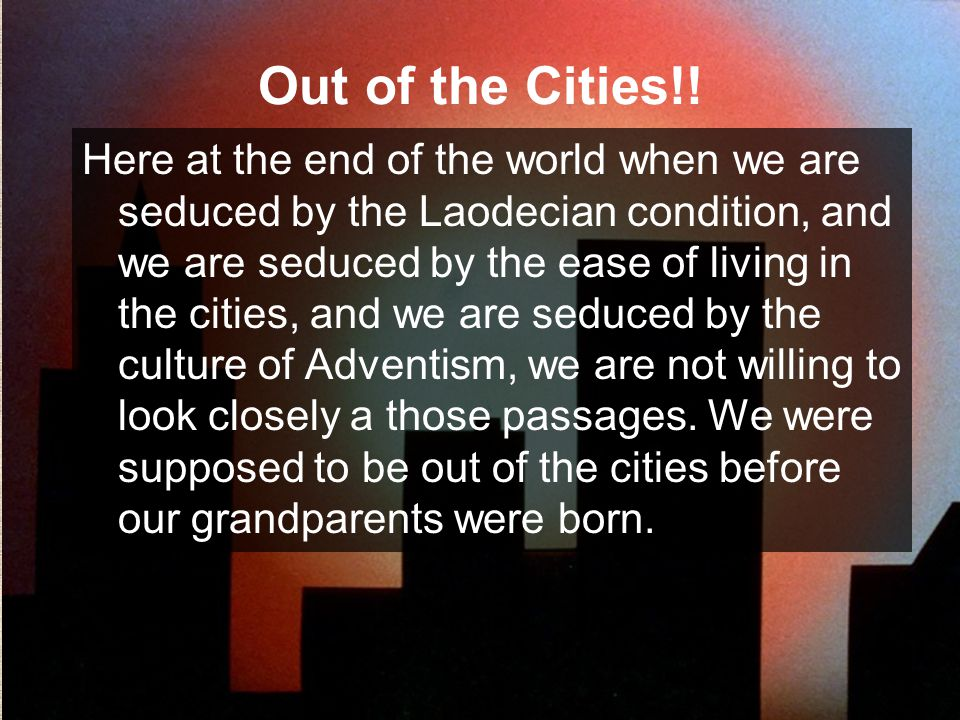Out of the Cities!!