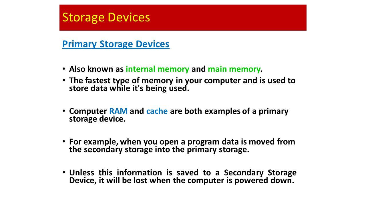 Storage Devices Primary Storage Devices