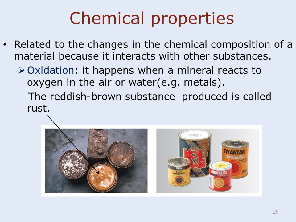 Chemical properties Related to the changes in the chemical composition of a material because it interacts with other substances.