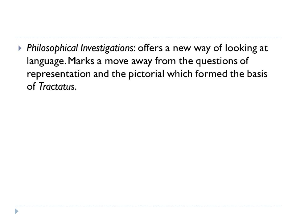 Philosophical Investigations: offers a new way of looking at language