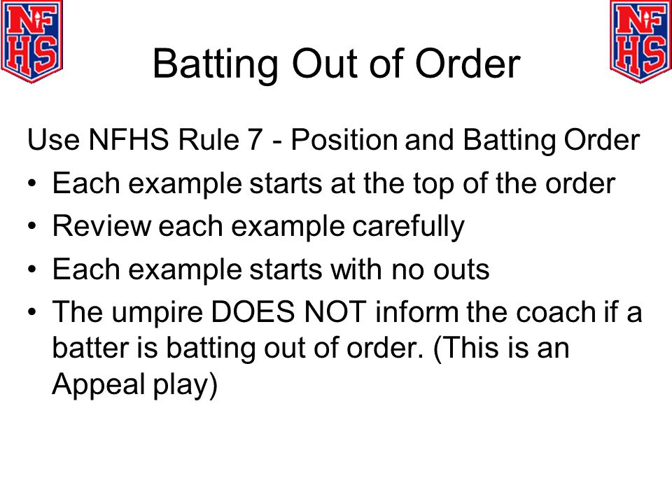 Batting Out of Order Use NFHS Rule 7 - Position and Batting Order