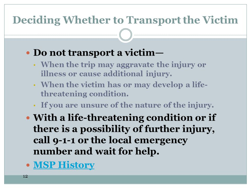 Deciding Whether to Transport the Victim