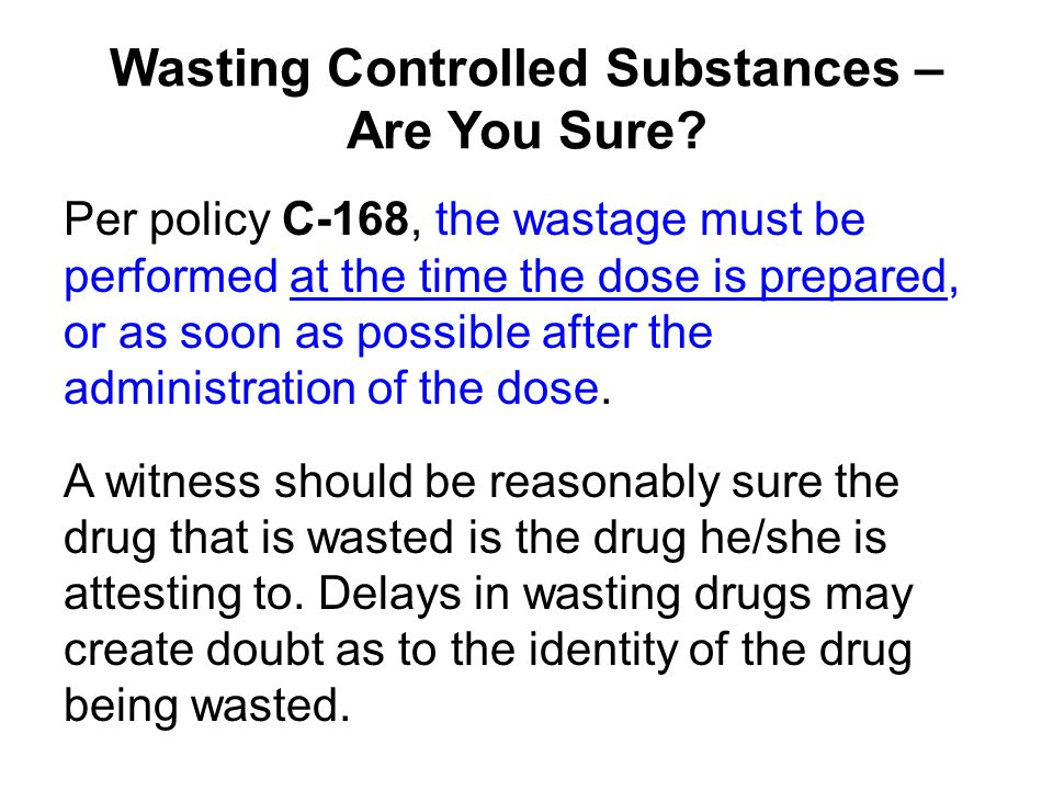 Wasting Controlled Substances – Are You Sure