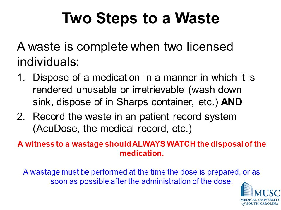 Two Steps to a Waste A waste is complete when two licensed individuals: