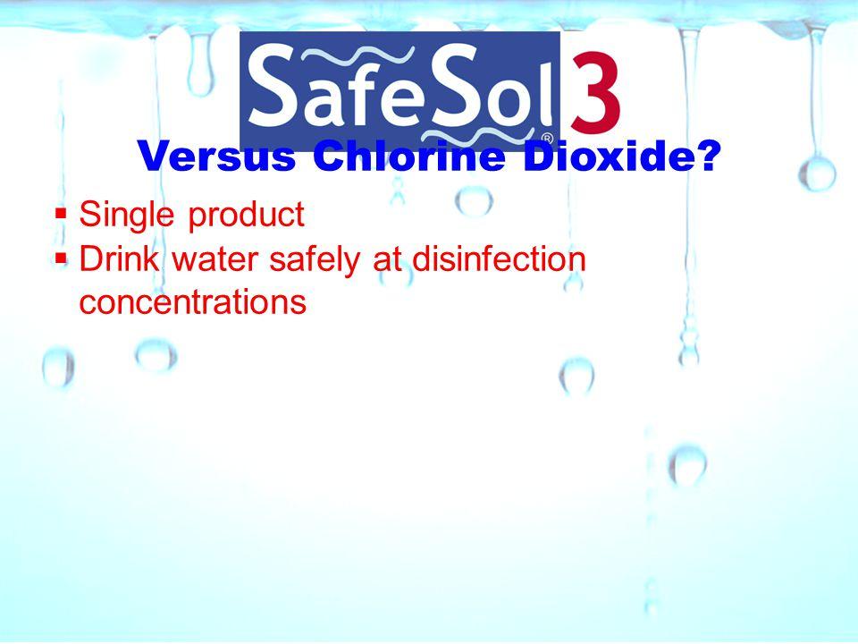 Versus Chlorine Dioxide