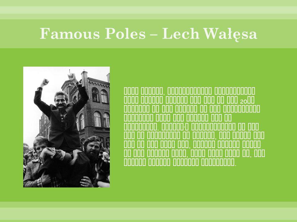 Famous Poles – Lech Wałęsa