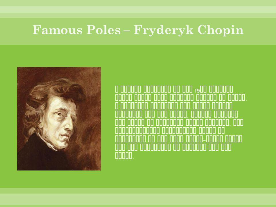 Famous Poles – Fryderyk Chopin
