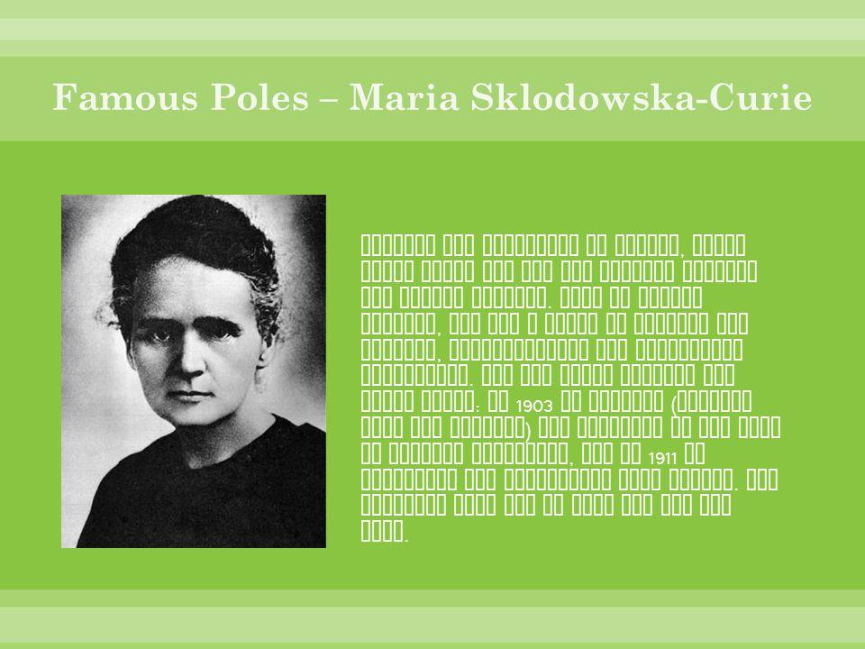 Famous Poles – Maria Sklodowska-Curie