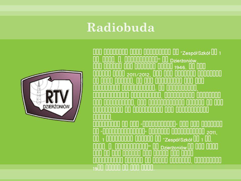 Radiobuda The official name Radiobuda is Zespół Szkół Nr 1 im. prof. W. Rotkiewicza in Dzierżoniów.