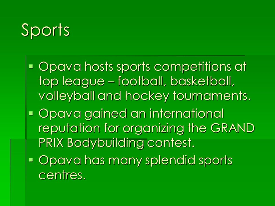 Sports Opava hosts sports competitions at top league – football, basketball, volleyball and hockey tournaments.