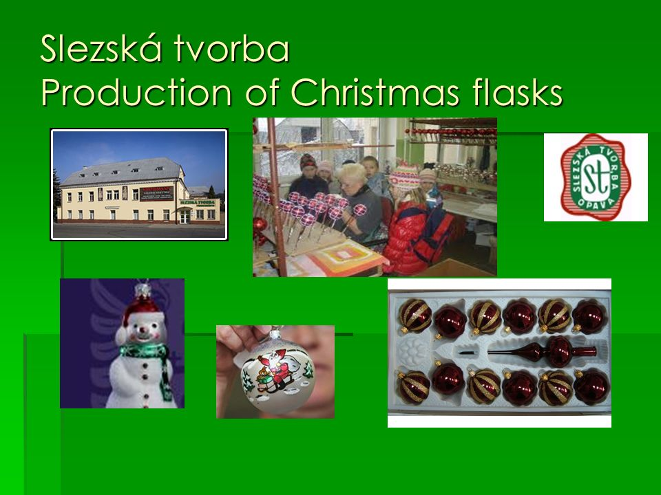 Slezská tvorba Production of Christmas flasks