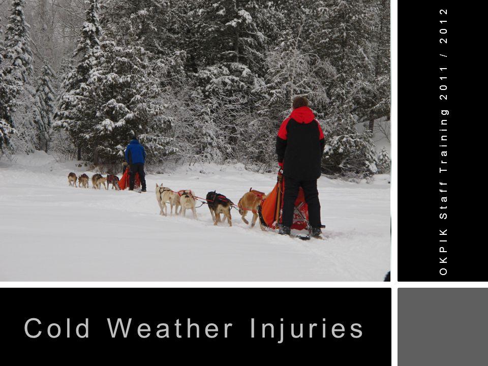 OKPIK Staff Training 2011 / 2012 Cold Weather Injuries