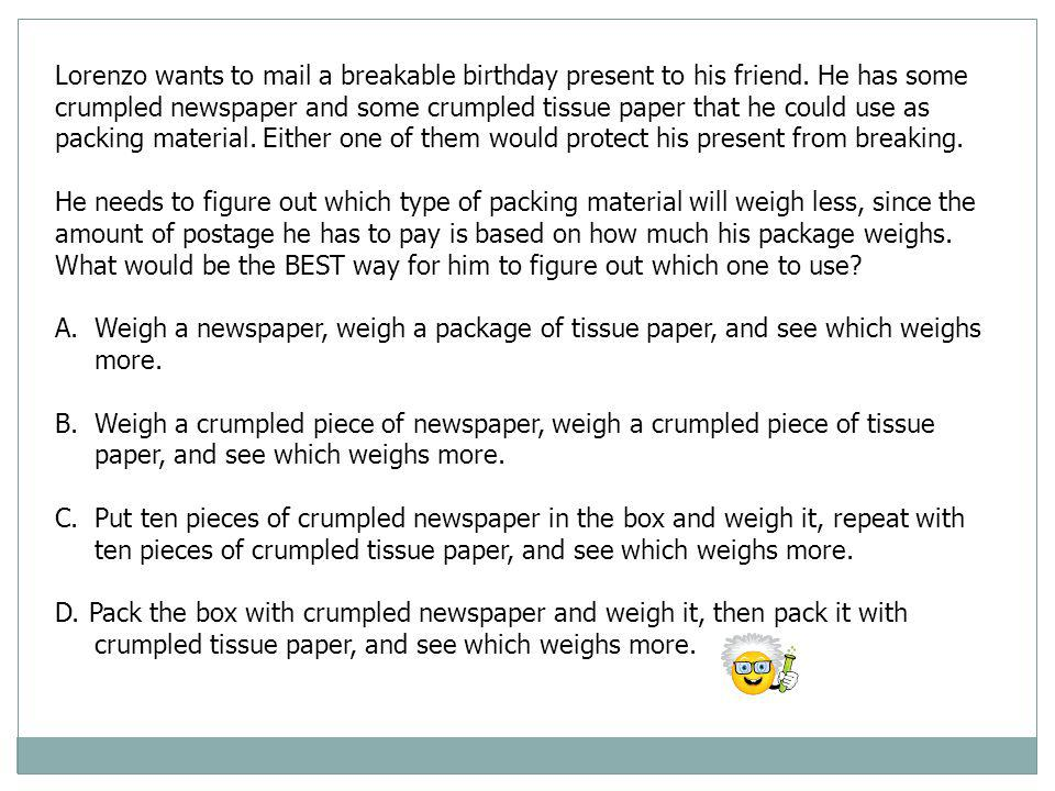 Lorenzo wants to mail a breakable birthday present to his friend