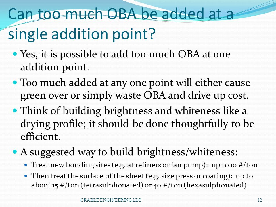 Can too much OBA be added at a single addition point
