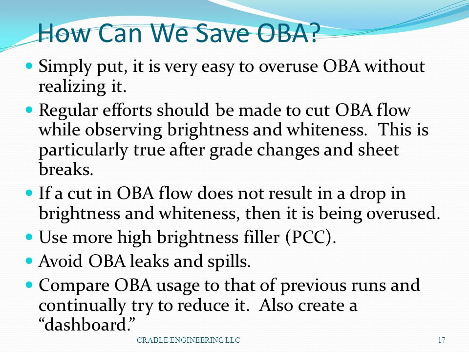 How Can We Save OBA Simply put, it is very easy to overuse OBA without realizing it.