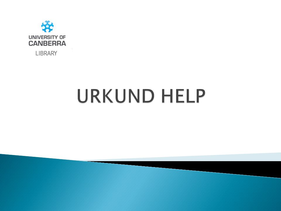LIBRARY URKUND HELP Welcome to the Urkund Help online presentation.