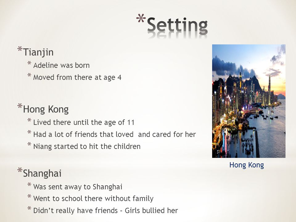 Setting Tianjin Hong Kong Shanghai Adeline was born